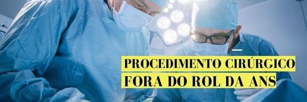 Decisão Liminar Obriga Operadora de Plano de Saúde a Custear Procedimento que Não Consta no Rol da ANS.