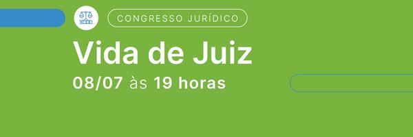 Curso Ênfase, Jusbrasil e Thomson Reuters realizam o Congresso Jurídico Vida de Juiz
