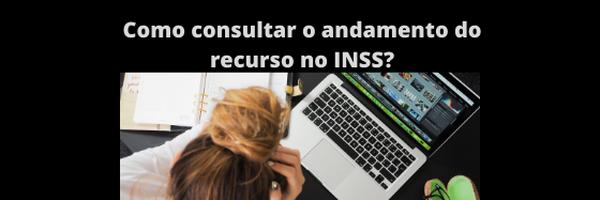 Como consulto o andamento do recurso no INSS?
