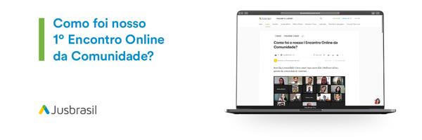 Como foi o nosso I Encontro Online da Comunidade?
