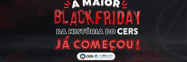 A maior black friday da história do CERS já começou!