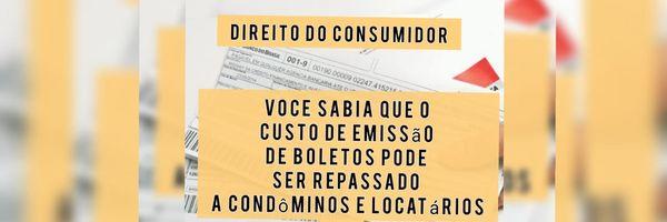 A licitude do repasse do custo de emissão de boletos aos condôminos e locatários.