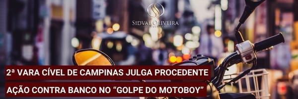 2ª Vara Cível de Campinas julga procedente ação contra Banco no golpe do motoboy