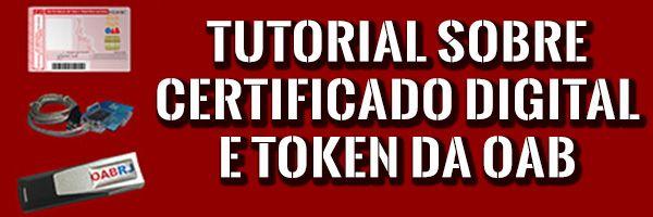 É necessário adquirir o Certificado Digital e o Token da OAB para advogar?