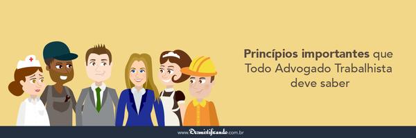 Advogado Trabalhista: 3 princípios que você tem que saber