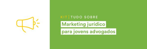 Kit completo de marketing jurídico para jovens advogados