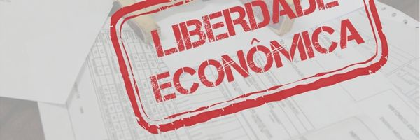 Já está valendo a Lei da Liberdade Econômica: Conheça as principais mudanças