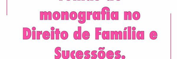 Temas de monografia no Direito de Família e Sucessões