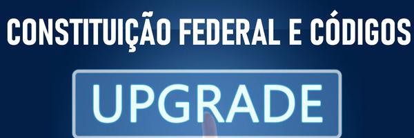 Planalto atualiza Constituição Federal e Códigos com julgados linkados aos artigos!