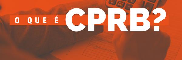 O que é CPRB?