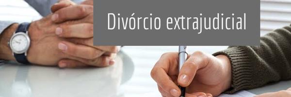 5 coisas sobre divórcio extrajudicial que você precisa saber