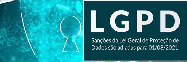 Sanções da LGPD são adiadas para 01/08/2021