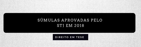Súmulas aprovadas pelo STJ em 2018