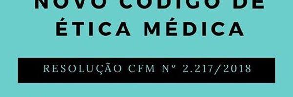 Principais alterações do Novo Código de Ética Médica