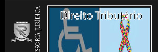 Isenção de impostos para deficientes, autistas e profissionais autônomos de transporte de passageiros (taxistas).