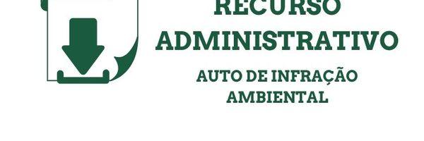 Modelo de recurso contra auto de infração ambiental por descumprir embargo