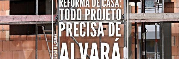 Reforma de casa: Todo projeto precisa de alvará da prefeitura?