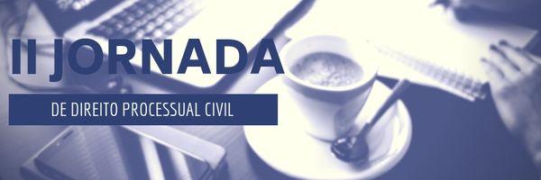 Enunciados da II Jornada de Direito Processual Civil