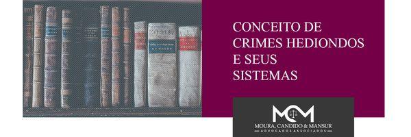 Conceito de crimes hediondos e seus sistemas
