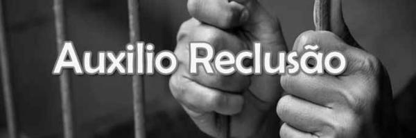 Auxílio-reclusão deve ser concedido através da comprovação de ausência de renda