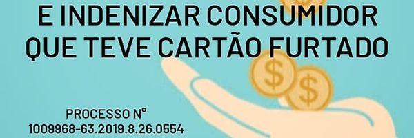 Instituição Financeira Deve Indenizar Consumidor que Teve Cartão de Crédito Furtado