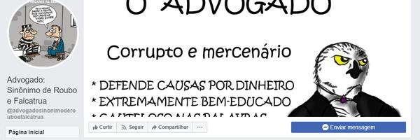 """Justiça manda suspender página do Facebook """"Advogado: Sinônimo de Roubo e Falcatrua"""""""