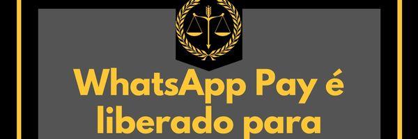 WhatsApp Pay é liberado para usuários no Brasil; saiba mais sobre o serviço.