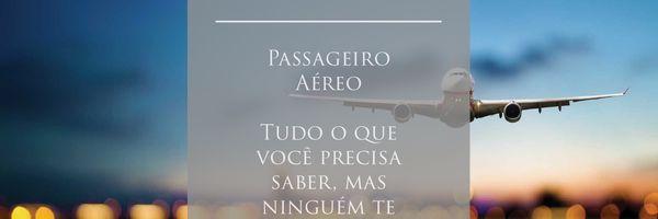 Passageiro Aéreo: Entenda seus direitos