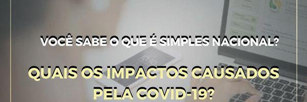Você sabe o que é Simples Nacional? Quais os impactos causados pela Covid-19?