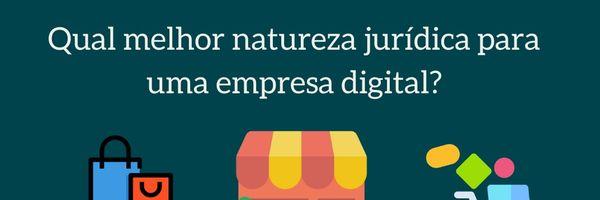 Qual melhor natureza jurídica para uma empresa digital?