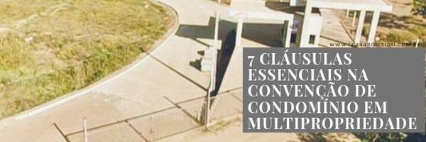 7 cláusulas essenciais na convenção de condomínio em multipropriedade