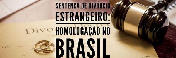 Homologação de divórcio estrangeiro no Brasil , como fazer?