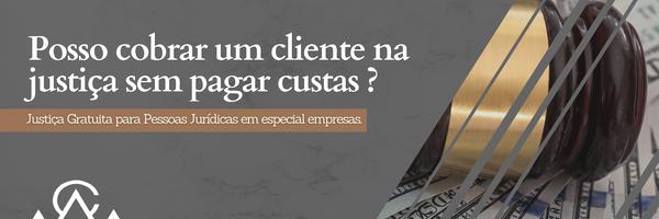 Como o empresário pode ajuizar um processo judicial sem pagar custas processuais ?