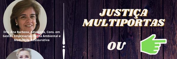 """Multi-door System"" ou, aqui no Brasil, Justiça Multiportas"