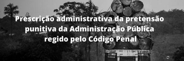 Prescrição no processo administrativo ambiental
