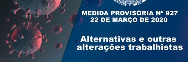 Medida Provisória nº 927/2020 – Alternativas e outras alterações trabalhistas