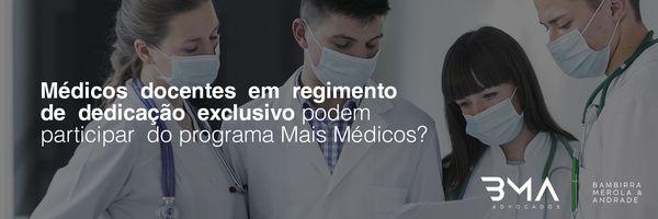 Médicos docentes em regimento de dedicação exclusiva podem participar do programa Mais Médicos?