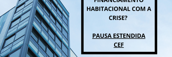 Como fica o meu financiamento habitacional com a crise?