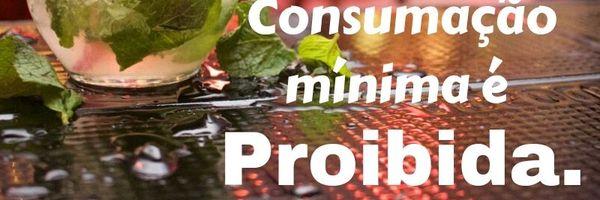Consumação minima proposta por estabelecimentos são PROIBIDAS.