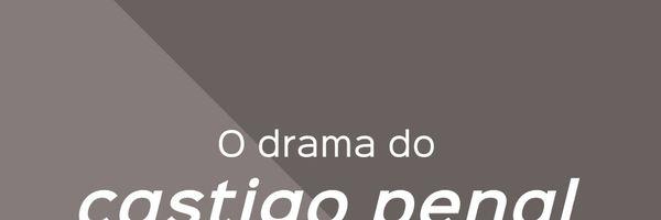 O drama do castigo penal