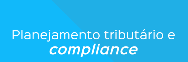 Planejamento Tributário e Compliance