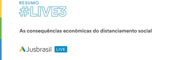 Resumo #LIVE3: As consequências econômicas do distanciamento social