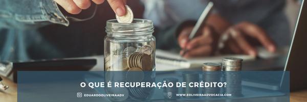 O que é recuperação de crédito e qual a importância para a saúde financeira de sua empresa?