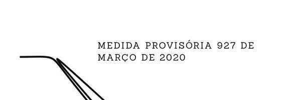 Da Medida Provisória 927 de 22 de Março de 2020.