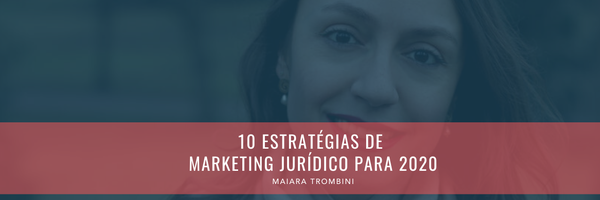 10 Estratégias de Marketing Jurídico para 2020