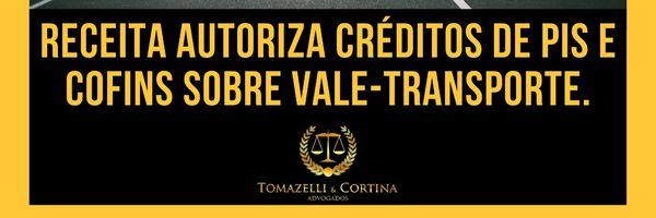 Receita autoriza créditos de PIS e Cofins sobre vale-transporte.