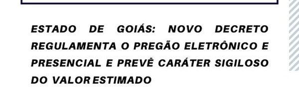 Estado de Goiás: Novo decreto regulamenta Pregão Eletrônico e Presencial