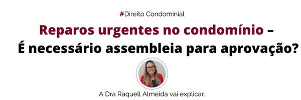 Reparos urgentes no condomínio – É necessário assembleia para aprovação?