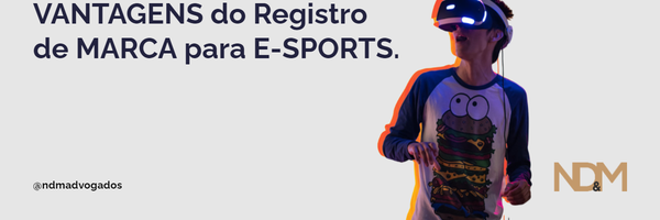 Vantagens do Registro de Marca para E-Sports