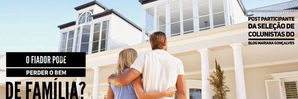 Fiador em contrato de locação pode perder o bem de família?